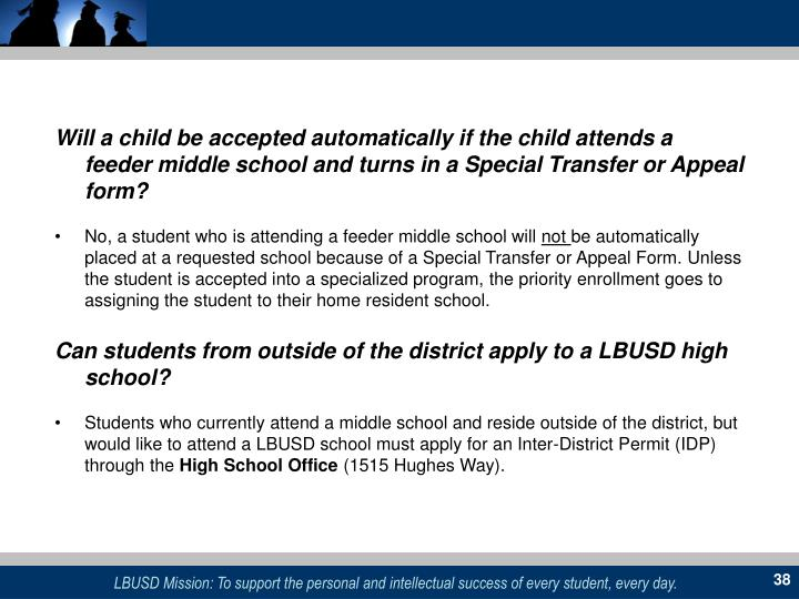 Will a child be accepted automatically if the child attends a feeder middle school and turns in a Special Transfer or Appeal form?