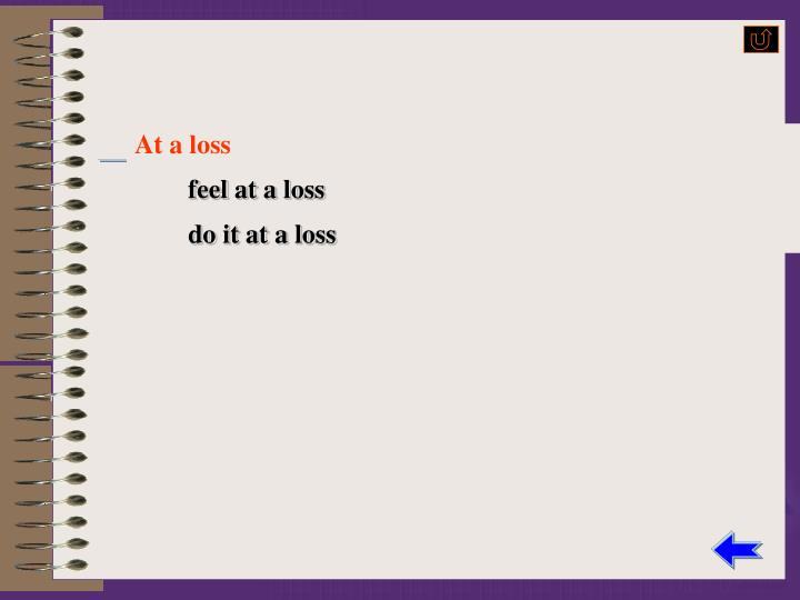At a loss