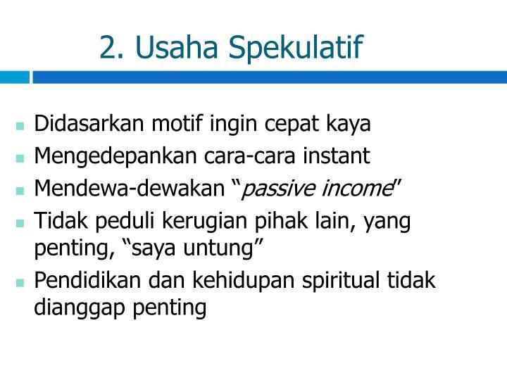 2. Usaha Spekulatif