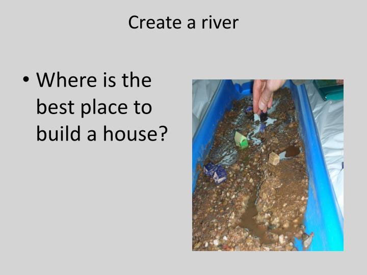 Create a river