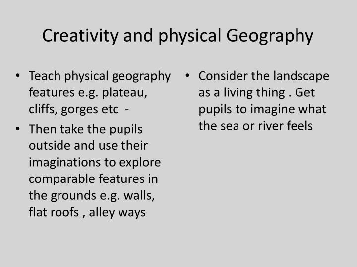 Creativity and physical Geography