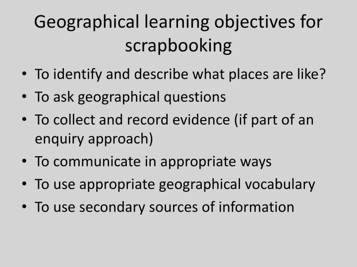 Geographical learning objectives for scrapbooking