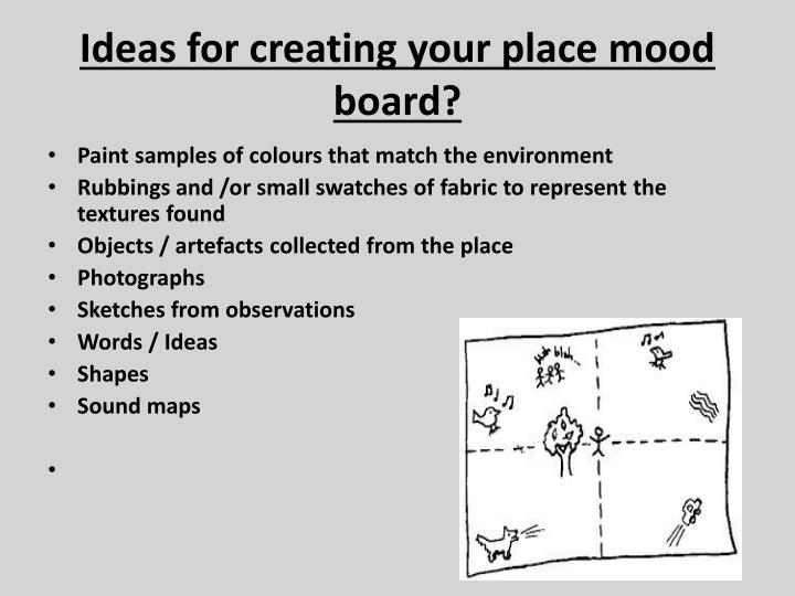 Ideas for creating your place mood board?