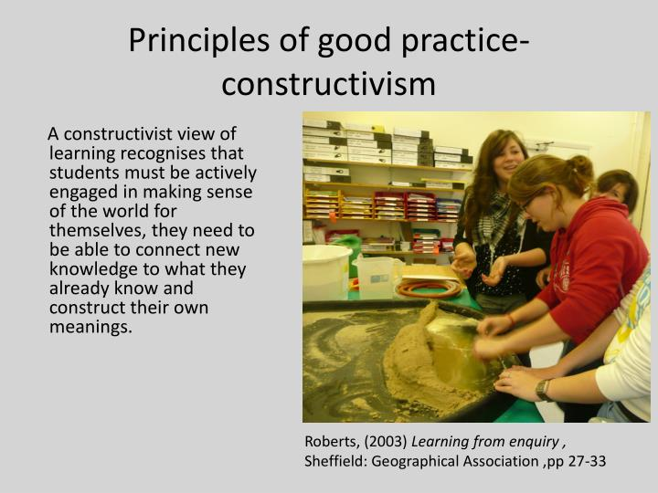 Principles of good practice- constructivism
