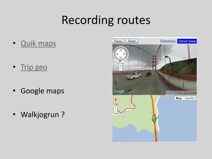 Recording routes