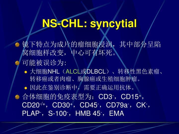 NS-CHL: syncytial