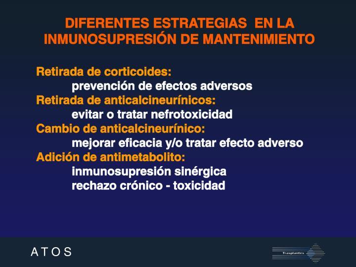 DIFERENTES ESTRATEGIAS  EN LA INMUNOSUPRESIÓN DE MANTENIMIENTO