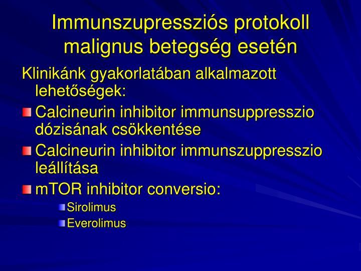 Immunszupressziós protokoll malignus betegség esetén