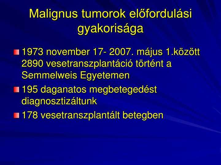 Malignus tumorok előfordulási gyakorisága