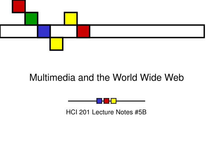 Multimedia and the world wide web