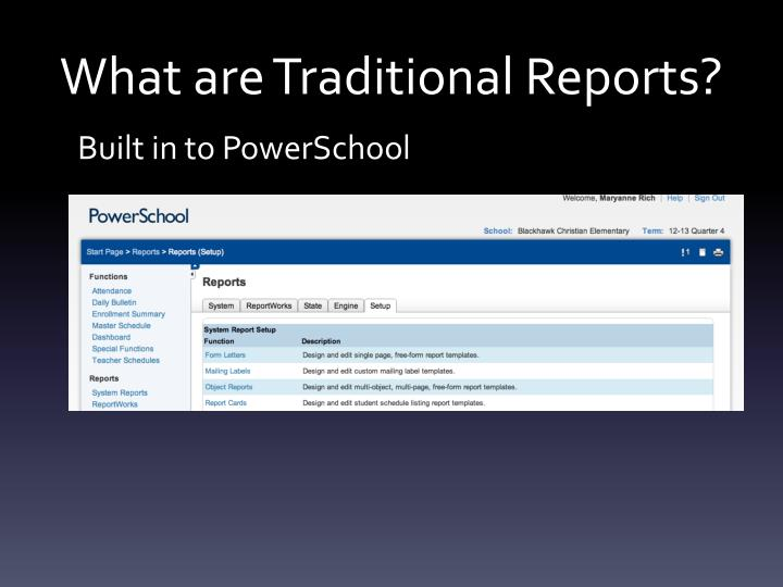 What are traditional reports