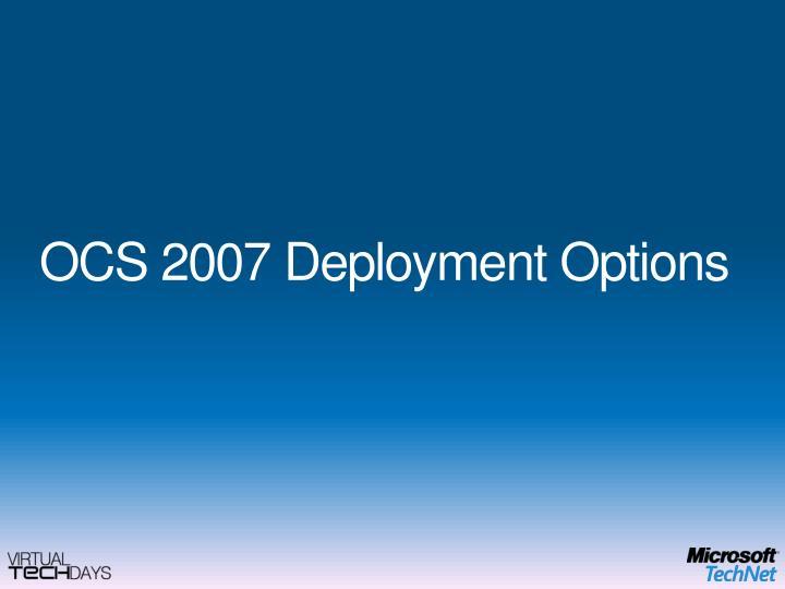 OCS 2007 Deployment Options
