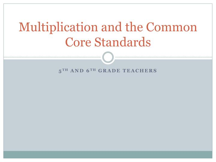 Multiplication and the common core standards