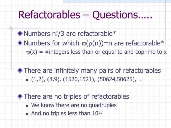 Refactorables – Questions…..