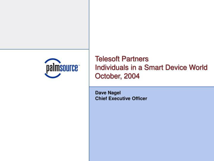 Telesoft partners individuals in a smart device world october 2004