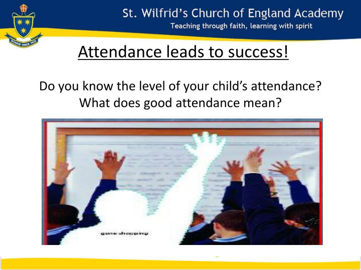 Attendance leads to success!