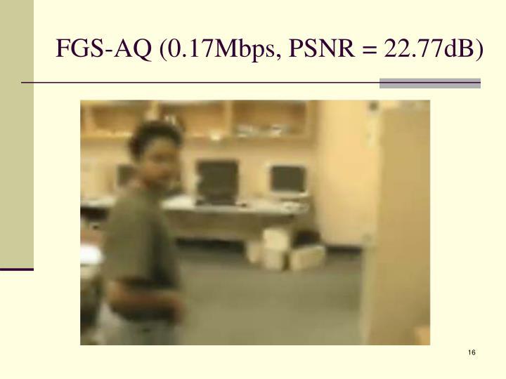 FGS-AQ (0.17Mbps, PSNR = 22.77dB)