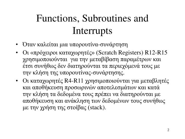Functions subroutines and interrupts