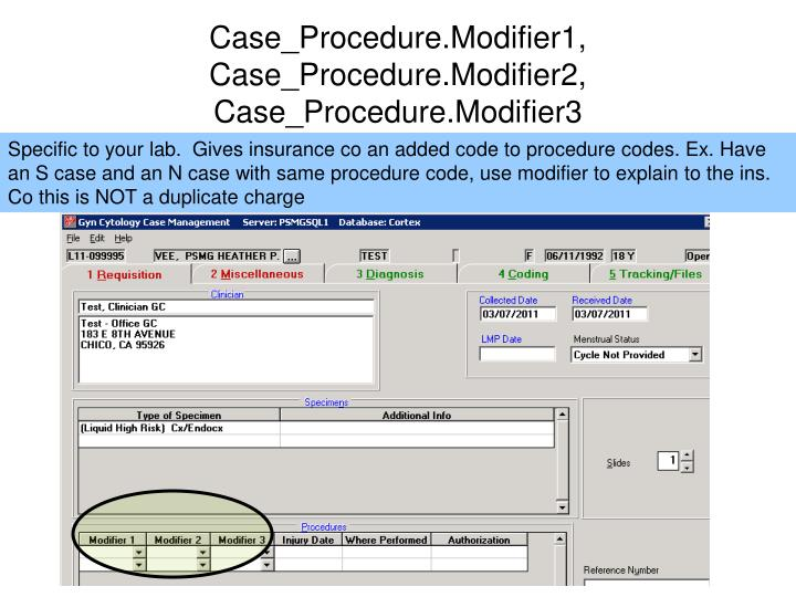 Case_Procedure.Modifier1, Case_Procedure.Modifier2, Case_Procedure.Modifier3
