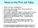 notes on the print job table