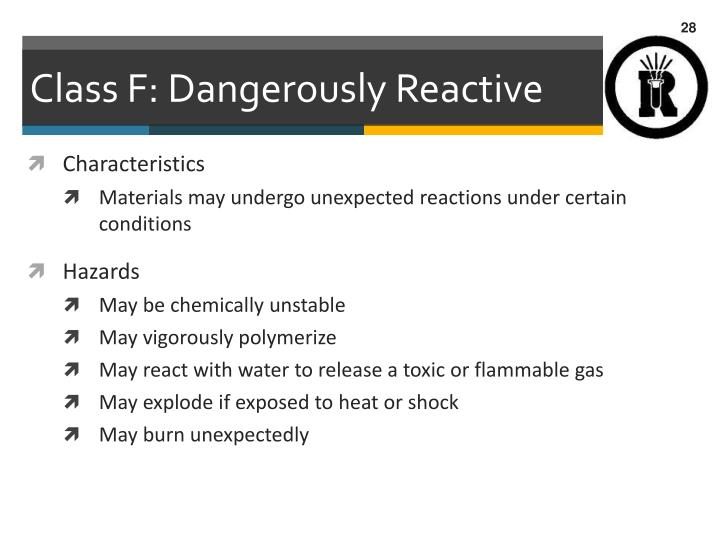 Class F: Dangerously Reactive