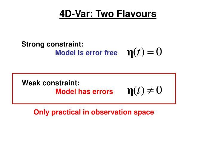 4D-Var: Two Flavours