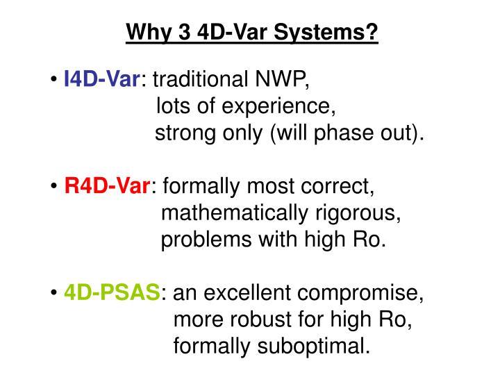 Why 3 4D-Var Systems?