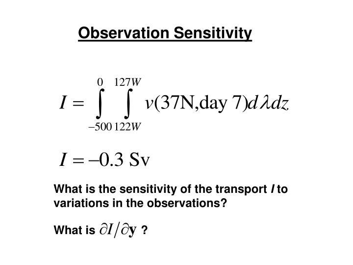 Observation Sensitivity