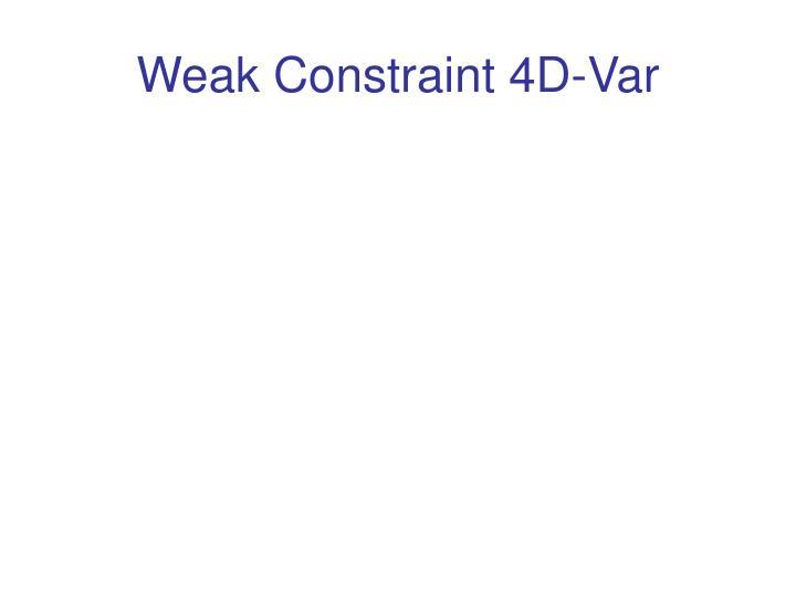 Weak Constraint 4D-Var