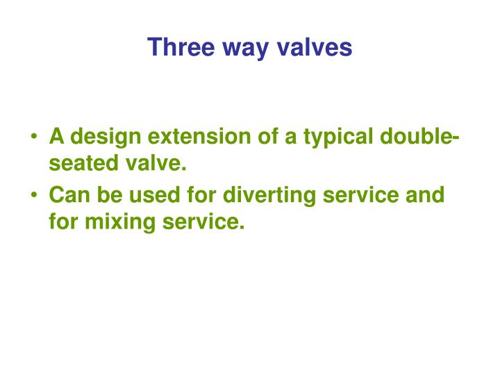Three way valves