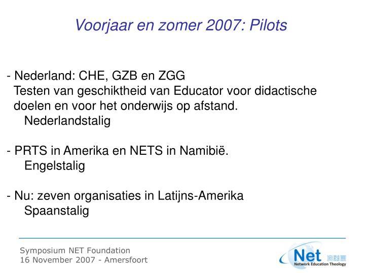 Voorjaar en zomer 2007: Pilots
