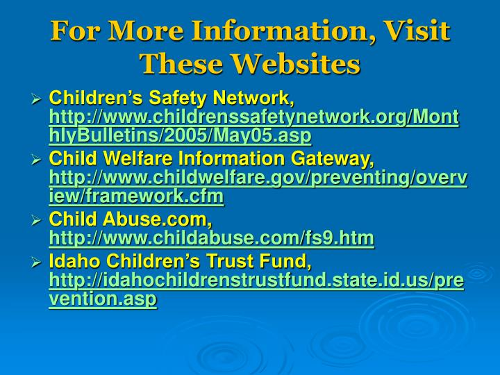 For More Information, Visit These Websites