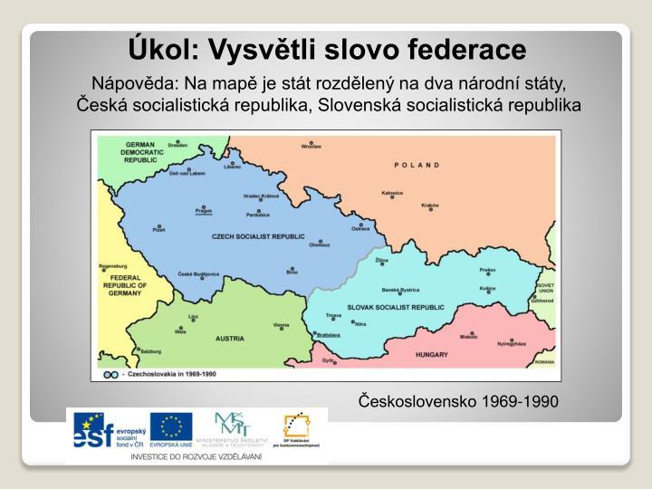 Nápověda: Na mapě je stát rozdělený na dva národní státy,