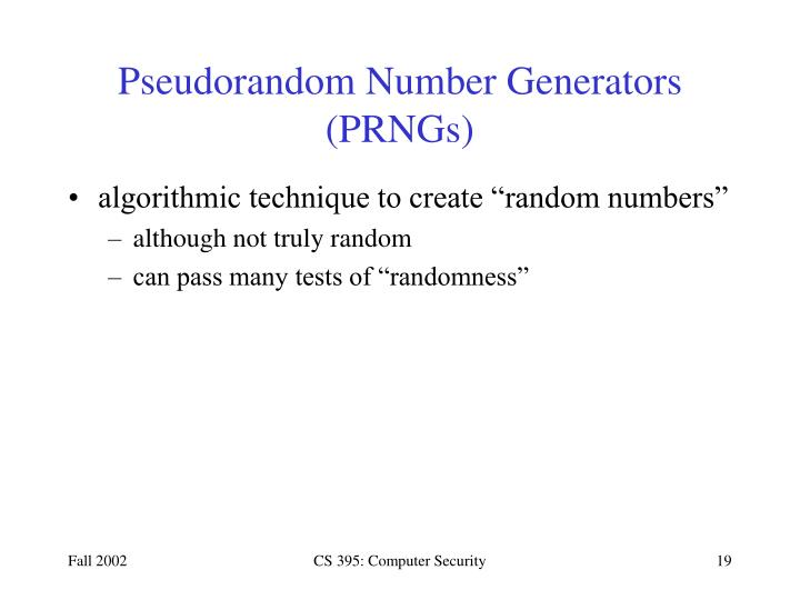 Pseudorandom Number Generators (PRNGs)