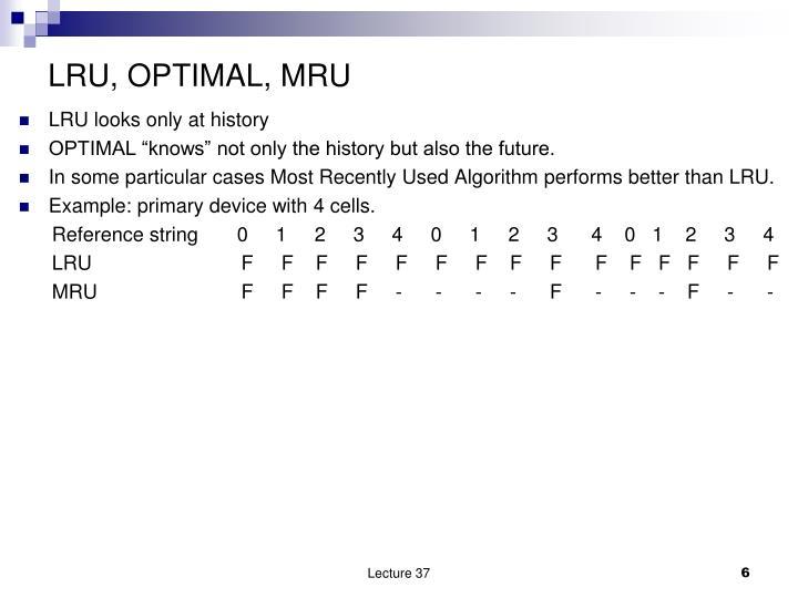 LRU, OPTIMAL, MRU