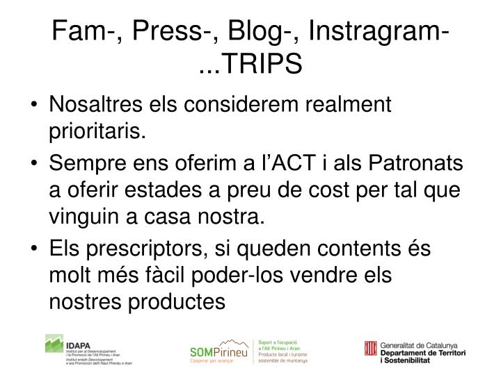 Fam-, Press-, Blog-, Instragram-...TRIPS