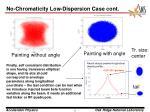 no chromaticity low dispersion case cont