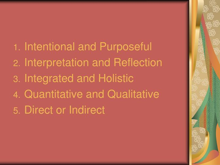 Intentional and Purposeful
