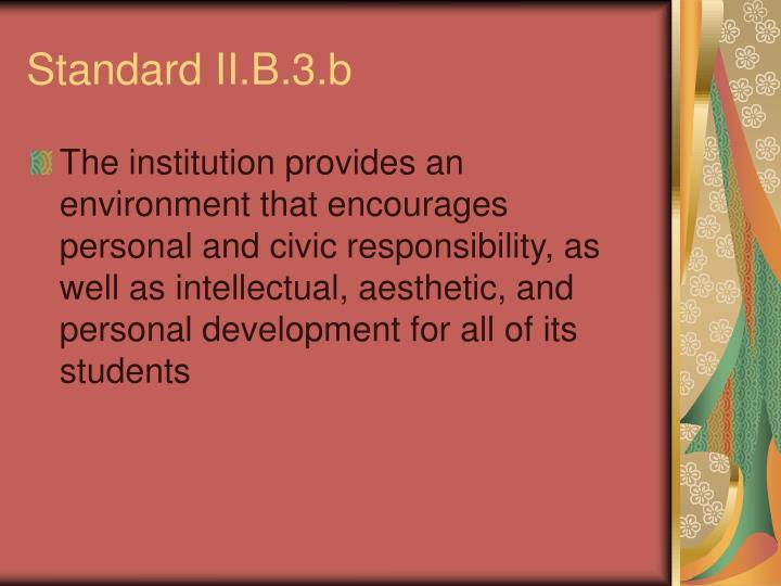 Standard II.B.3.b