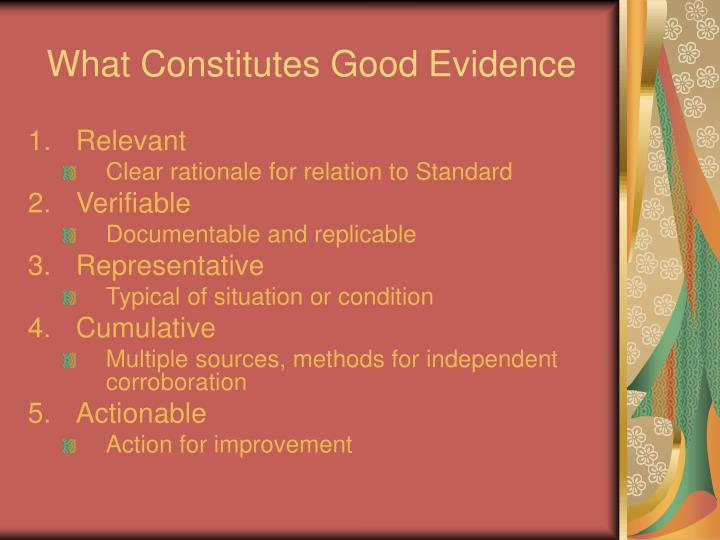 What Constitutes Good Evidence