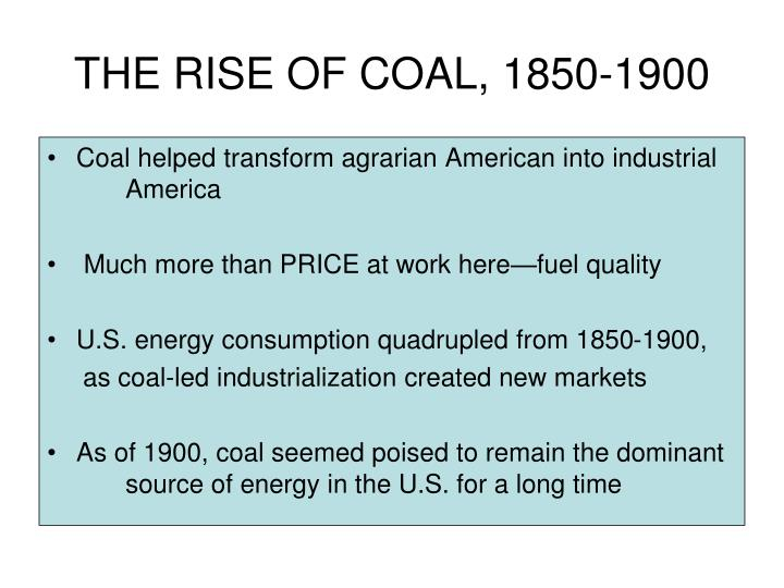 THE RISE OF COAL, 1850-1900