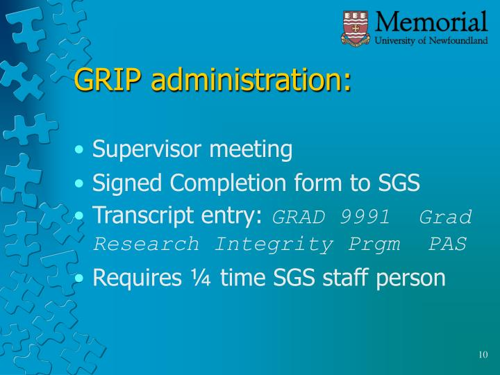 GRIP administration:
