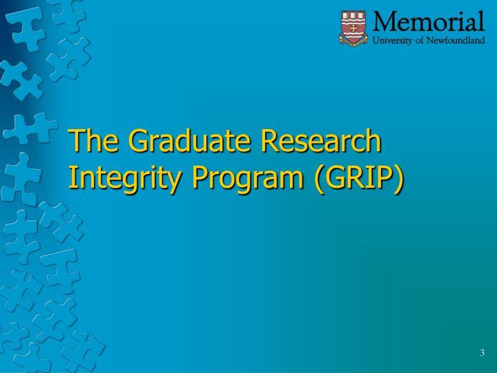 The Graduate Research Integrity Program (GRIP)