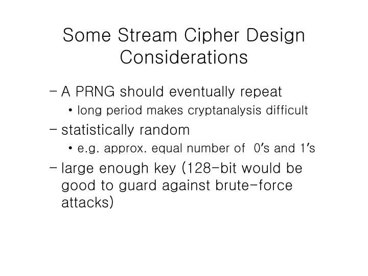Some Stream Cipher Design Considerations