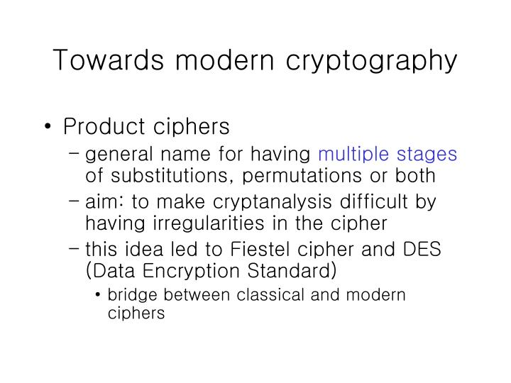 Towards modern cryptography