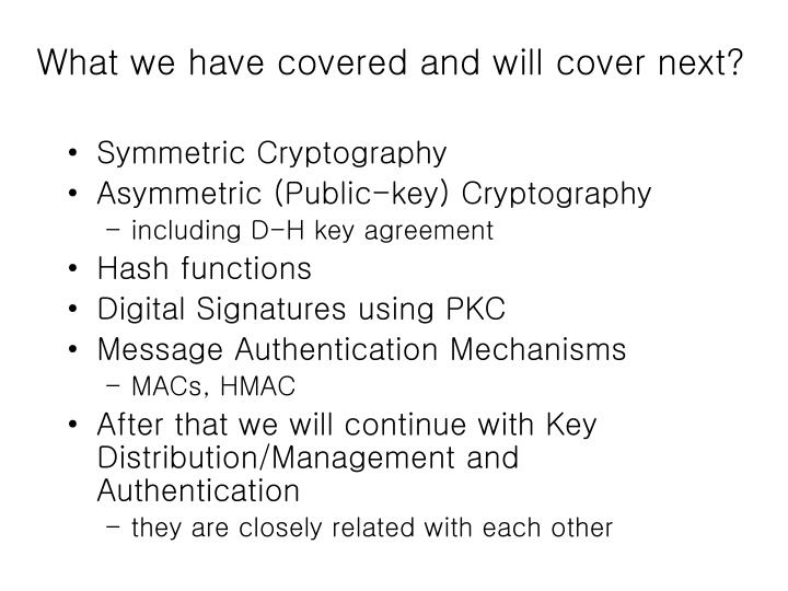 What we have covered and will cover next?