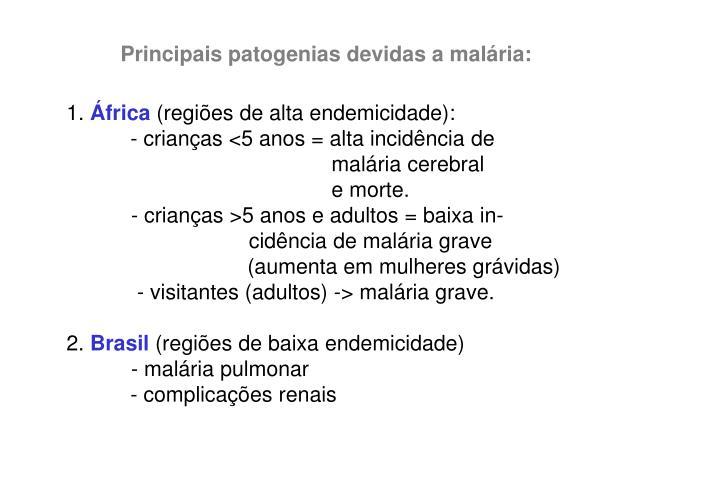 Principais patogenias devidas a malária: