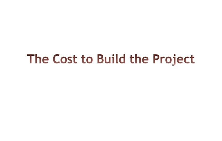 The Cost to Build the Project