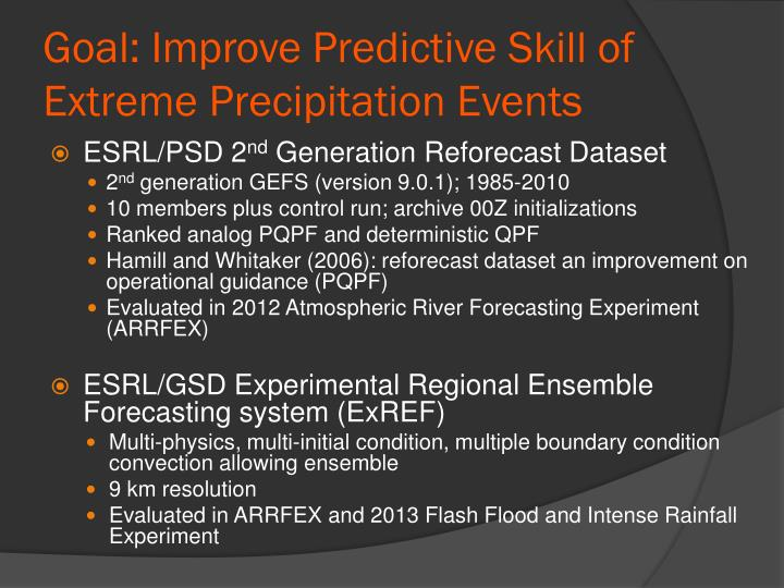 Goal: Improve Predictive Skill of Extreme Precipitation Events