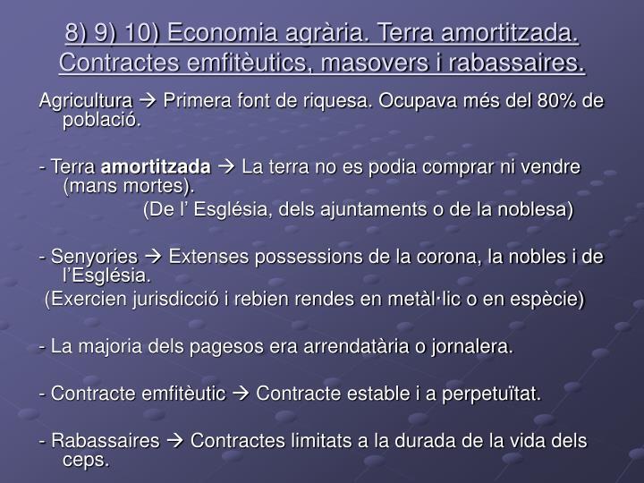 8) 9) 10) Economia agrària. Terra amortitzada.